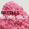 Battles – Gloss Drop