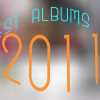 Top Ten Albums of 2011….so far