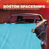 The Greatest Hits Of Boston Spaceships: Out Of The Universe By Sundown