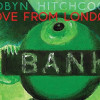 Robyn Hitchcock – Love From London