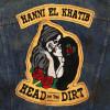 Hanni el Khatib – Head In The Dirt