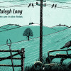 Ralegh Long – We Are In The Fields EP