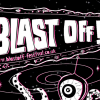 Blast Off Festival Preview