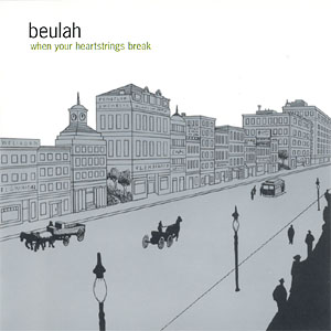 Beulah - When Your Heartstrings Break