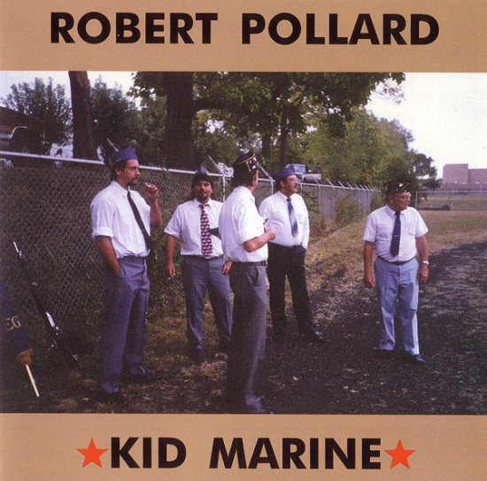 Robert Pollard - Kid Marine