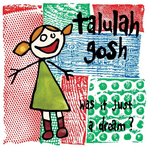 Talulah-Gosh-Was-It-Just-A-Dream-500x500