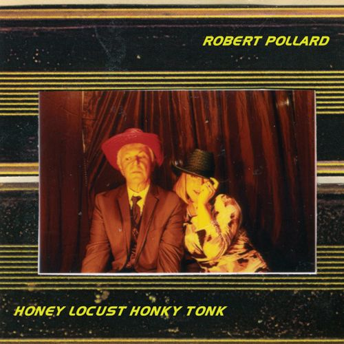 robert-pollard-honey-locust-honky-tonk