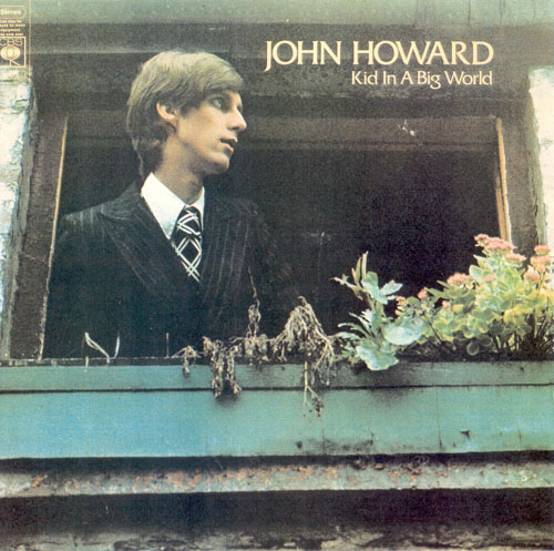 John Howard -Kid In A Big World