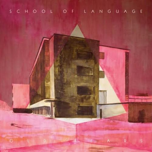 school_of_language_old_fears_album-500x500