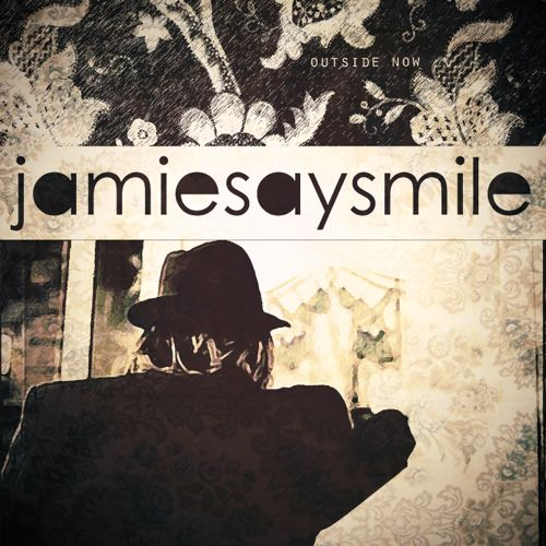 jamiesaysmile_OutsideNow_EP Front Cover