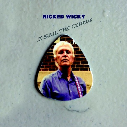 Ricked Wicky I Sell The Circus