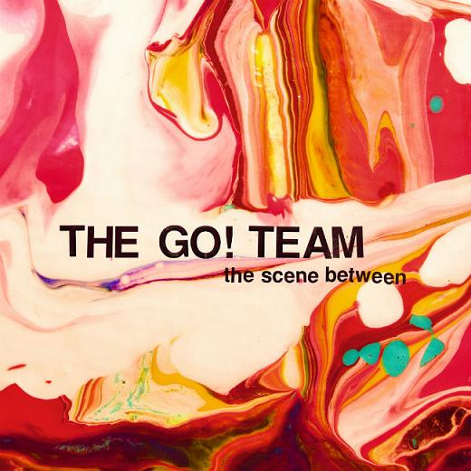 The Go Team The Scene Between artwork SMALL(1)