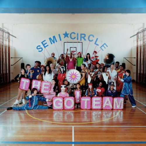 The Go Team SEMICIRCLE album artwork SMALL