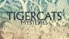 Tigercats – Mysteries
