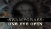 Swampgrass – One Eye Open