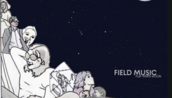 Field Music – Flat White Moon